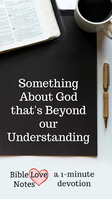 Scripture says we'll never fully understand God's love. Do you know why that's such a wonderful truth?