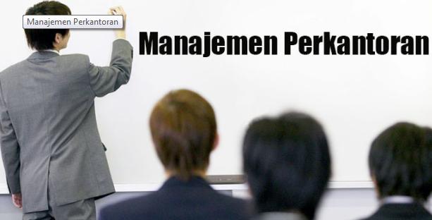 Pengertian, Fungsi, dan Ruang Lingkup Manajemen Perkantoran Lengkap