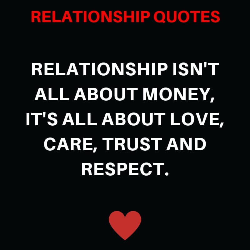 Relationship isn't All About Money, It's All About Love, Care, Trust and Respect.