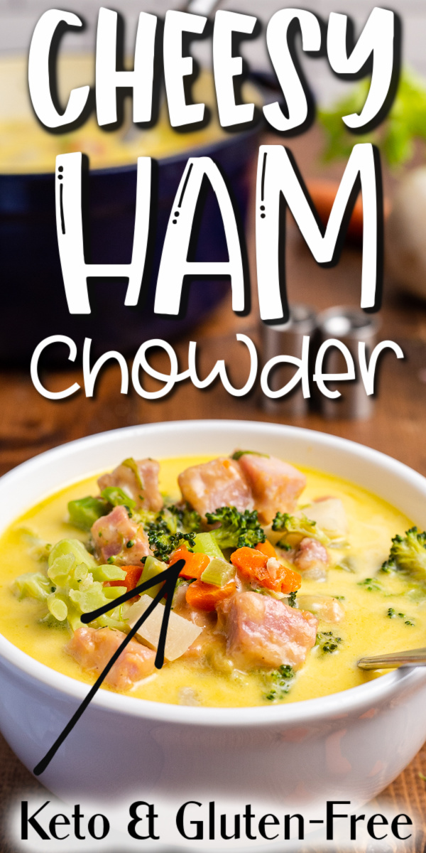 Keto Cheesy Ham Chowder - This hearty Keto Cheesy Ham Chowder recipe is full of delicious low carb veggies, gluten-free, and is the perfect way to use up that leftover ham. #keto #lowcarb #glutenfree #soup #chowder #ham #cheese #vegetable #recipe
