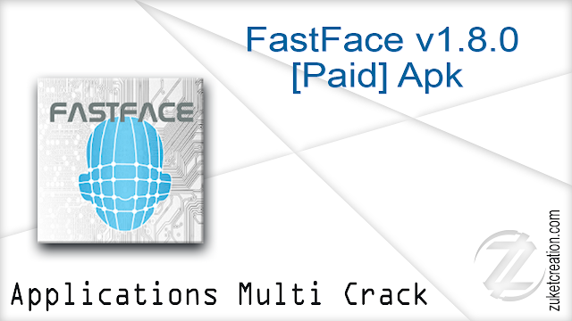 FastFace v1.8.0 [Paid] Apk