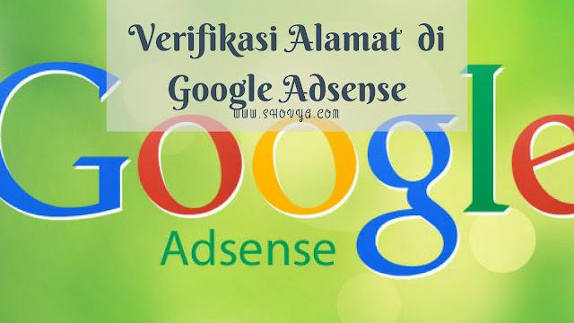 Pengalaman Verifikasi Alamat di Google Adsense