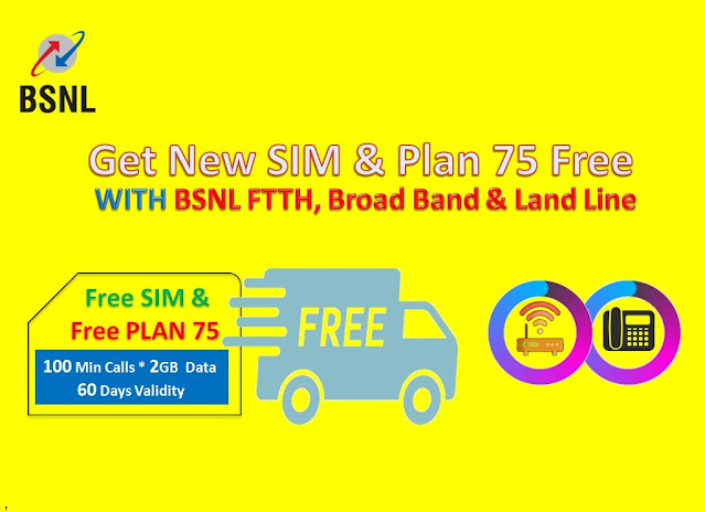 BSNL FREE 4G SIM with Plan Voucher  ₹75 to new Bharat Fiber (FTTH) or Broadband or Landline customers till 31st March 2021