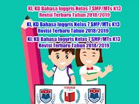 KI, KD Bahasa Inggris Kelas 7 SMP/MTs K13 Revisi Terbaru Tahun 2018/2019