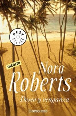 Deseo y Venganza – Nora Roberts