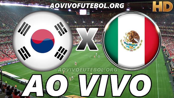 Coréia do Sul x México Ao Vivo na TV