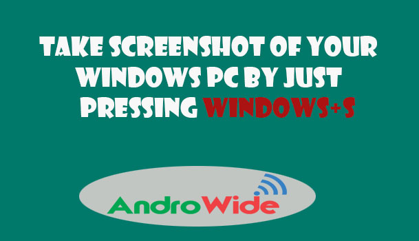 taking screen shot on windows pc with windows+S key