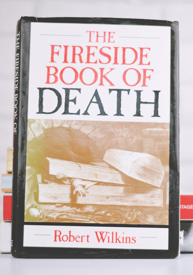 The Fireside Book of Death by Robert Wilkins