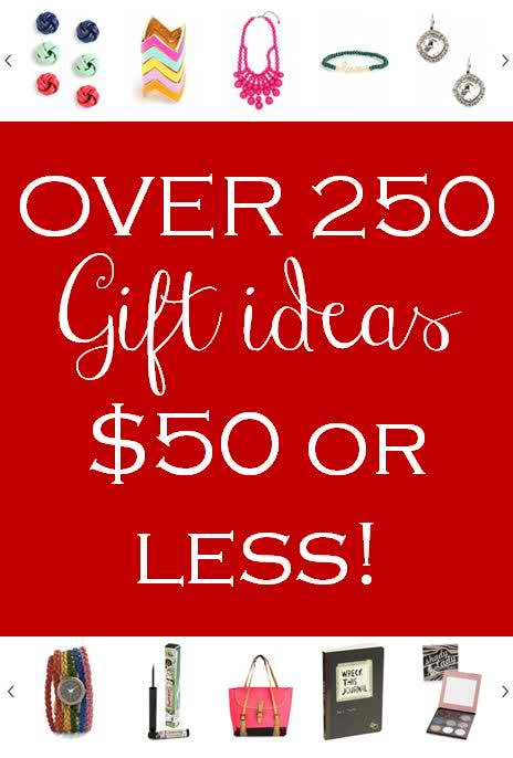 {over 250 gift ideas for $50 or less!}: plus a list of all ...