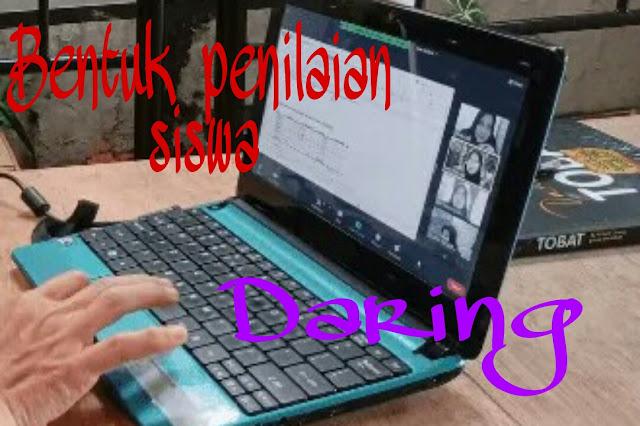 Bentuk penilaian siswa selama daring