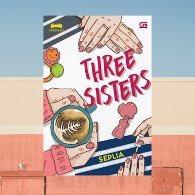 Novel Metropop Romantis - Three Sisters