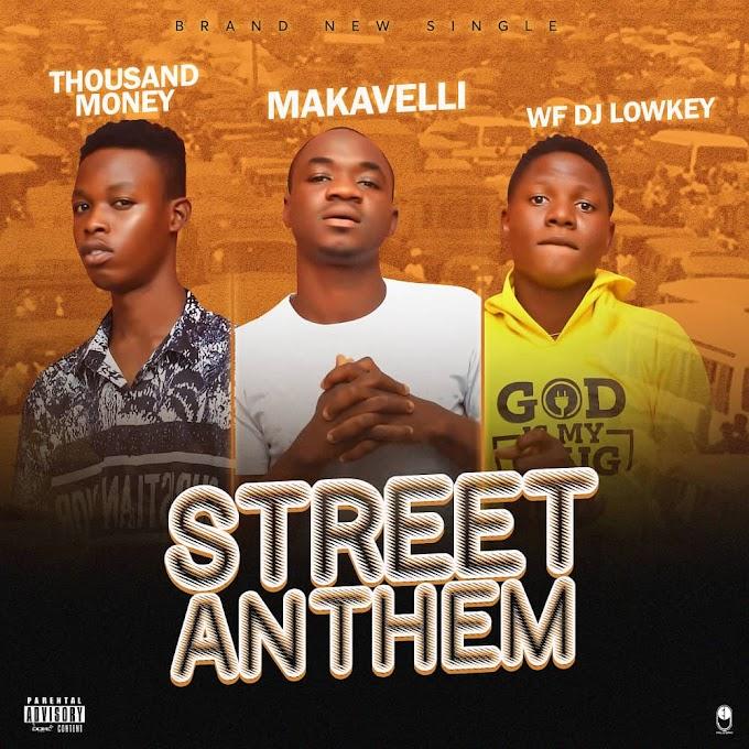 [Music] DJ Lowkey - Street Anthem_Ft Thousand Money & Makavelli
