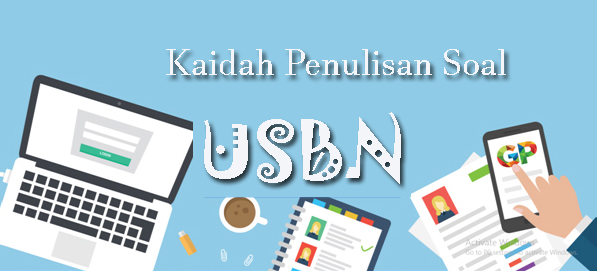 Tahapan dan Kaidah Penulisan Soal USBN sesuai K13 Revisi
