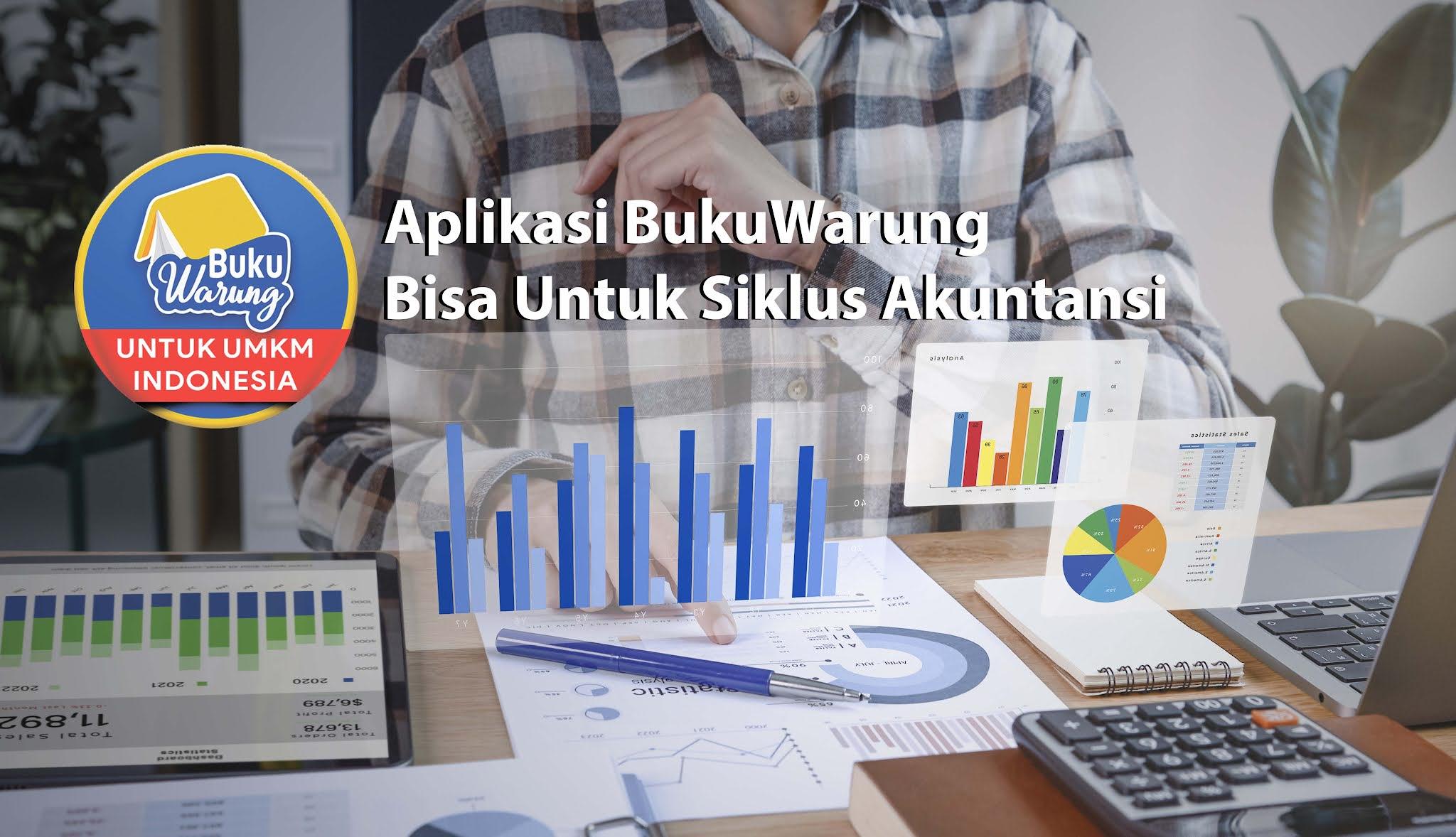 Aplikasi BukuWarung Bisa Digunakan Untuk Siklus Akuntansi