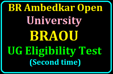BRAOU UG Eligibility Test 2019 Second Time Entrance Exam Date, Apply Online till July 25 /2019/07/BRAOU-UG-Eligibility-Test-2019-Second-Time-Entrance-Exam-Date-Apply-Online-till-July-25-at-braouonline.in.html