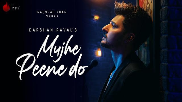 Mujhe Peene Do Song Lyrics - Darshan Raval | Official Music Video | Romantic Song 2020 | Indie Music Label | Lyrics Planet