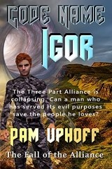 Read Online Code Name Igor The Fall of Alliance by Pam Uphoff Fantasy Book Chapter One Free. Find Hear Best Fantasy Books And Novel For Reading.