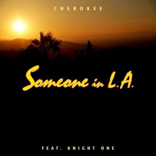 Cherokee Unveil 'Someone In LA' Music Video
