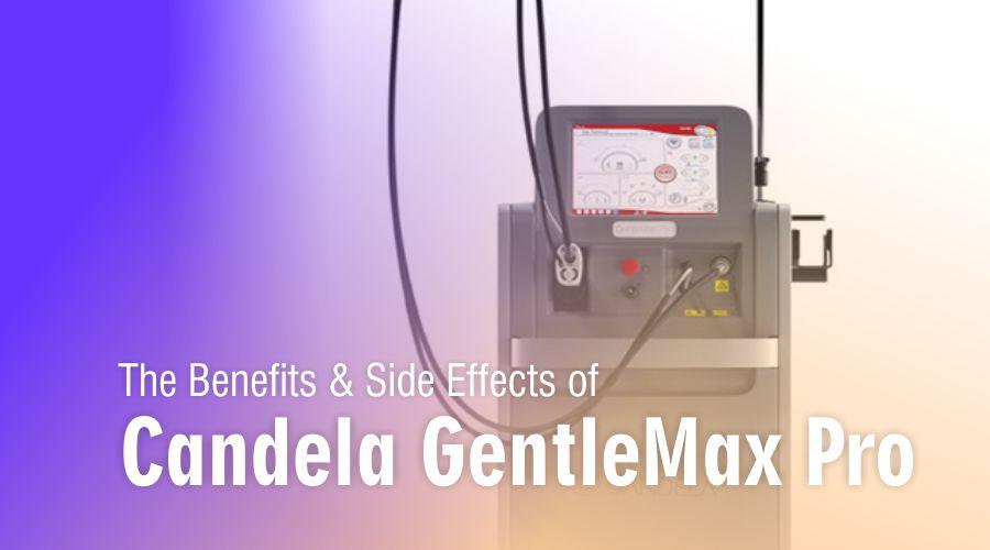 how candela gentle max pro works benefits advantages laser hair removal machine methods side effects risks