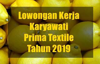 Lowongan Kerja Karyawati Prima Textile