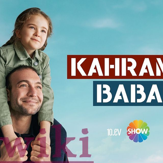 The story of the series Kahraman Babam, the crew