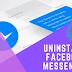 Uninstall Facebook Messenger