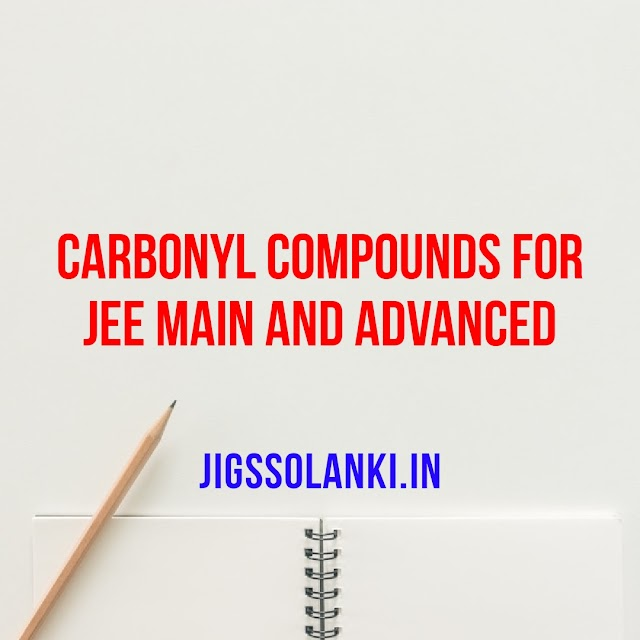 CARBONYL COMPOUNDS FOR JEE MAIN AND ADVANCED