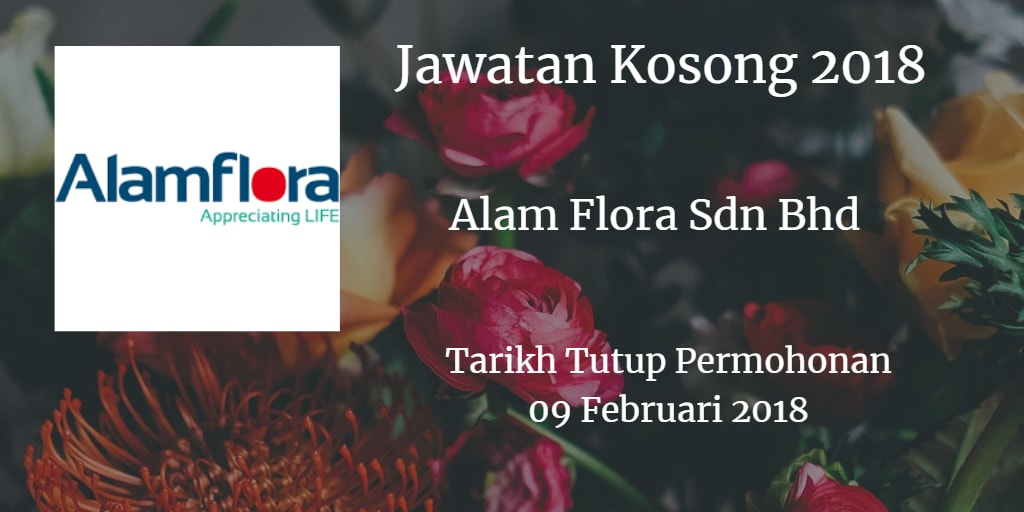Jawatan Kosong Alam Flora Sdn Bhd  09 Februari 2018