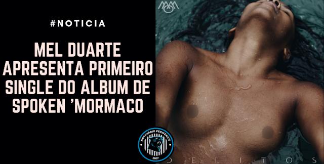 Mel Duarte apresenta primeiro single do álbum de spoken 'Mormaço'