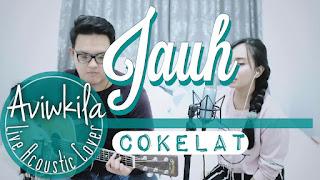 Cokelat - Jauh (Cover Aviwkila)