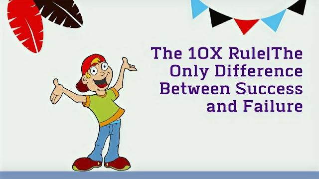 The 10X Rule|The Only Difference Between Success and Failure