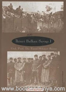 Yusuf Hikmet Bayur - İkinci Balkan Savaşı - Cilt 1