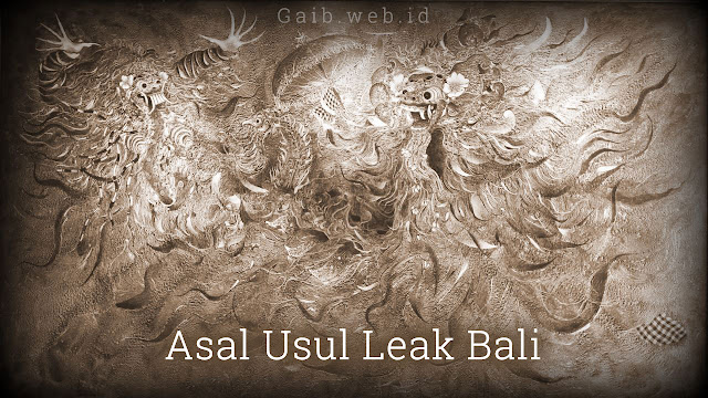 Asal Usul Leak Bali