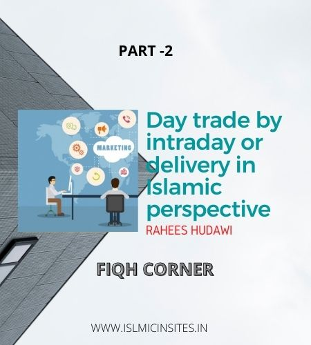DAY TRADE BY INTRADAY OR DELIVERY IN ISLAMIC PRESPECTIVE