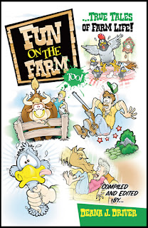 Fun On The Farm Too - True Tales of Farm Life