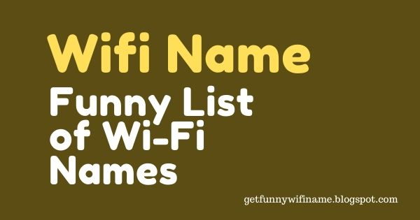 Funny List of Wi-Fi Names