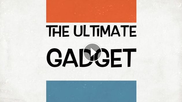 THE ULTIMATE GADGET