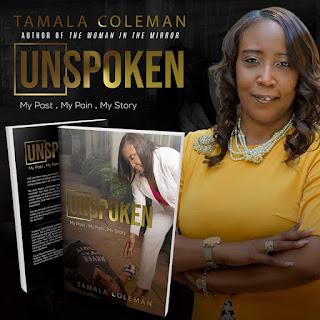 Biography, Memoir, unspoken book, unspoken my past pain my story, tamala coleman, author tamala, tamala j coleman