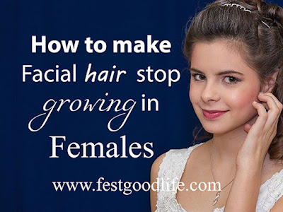 how to make facial hair stop growing in Females