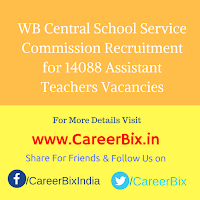 WB Central School Service Commission Recruitment for 14088 Assistant Teachers (Upper Primary Level) Vacancies
