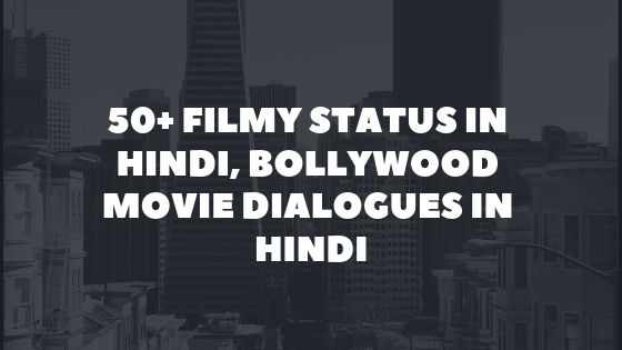 50+ Filmy Status In Hindi, Bollywood Movie Dialogues in Hindi