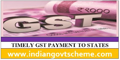 TIMELY GST PAYMENT TO STATES