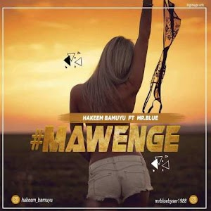 Download Audio | Hakeem Bamuyu ft Mr Blue - Mawenge
