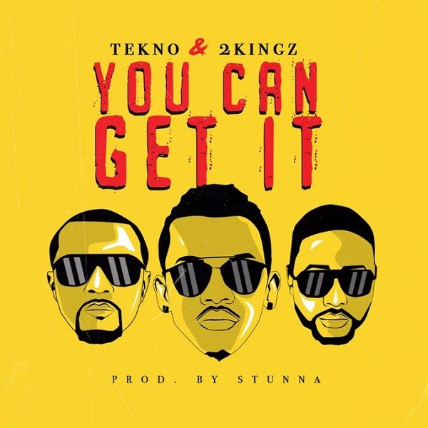 Tekno & 2Kingz - You Can Get It