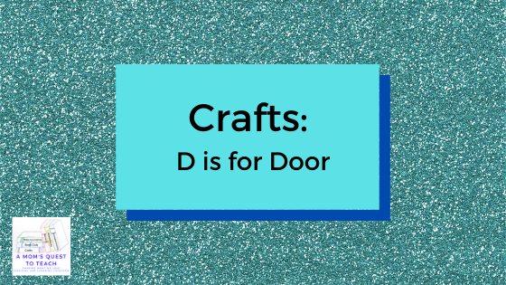 Text: Crafts D is for Door; A Mom's Quest to Teach Logo