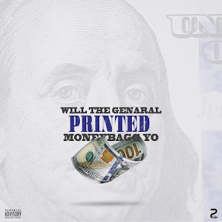 Will The General Feat. MoneyBaggYo - Printed