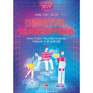 Nghề Mới Thế Kỉ 21: Digital Marketing - Phù Thủy Truyền Thông Trong Thế Giới Số ebook PDF-EPUB-AWZ3-PRC-MOBI