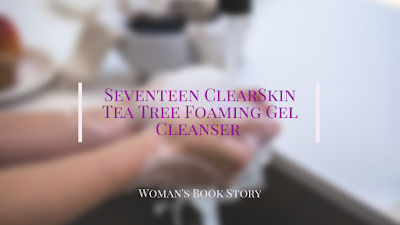 Seventeen ClearSkin Tea Tree Foaming Gel Cleanser