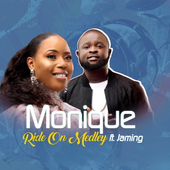 Audio: Monique Ft. Jaming – Ride On Medley