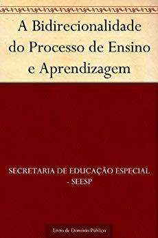 A Bidirecionalidade do Processo de Ensino e Aprendizagem